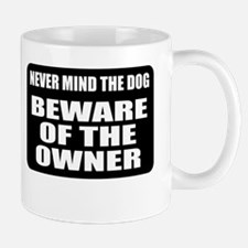 Beware Of The Owner Mug