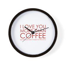 I love You More Than Coffee Wall Clock
