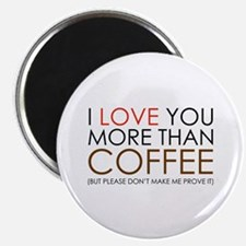 """I love You More Than Coffee 2.25"""" Magnet (10 pack)"""