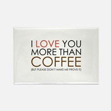 I love You More Than Coffee Rectangle Magnet (10 p