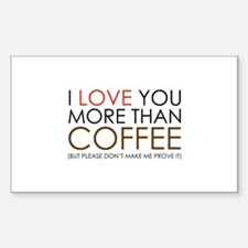 I love You More Than Coffee Decal