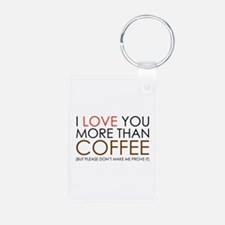 I love You More Than Coffee Keychains