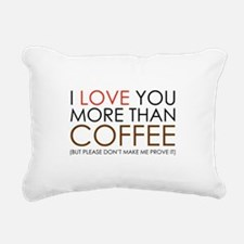 I love You More Than Coffee Rectangular Canvas Pil