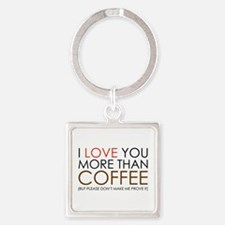 I love You More Than Coffee Square Keychain