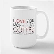 I love You More Than Coffee Large Mug