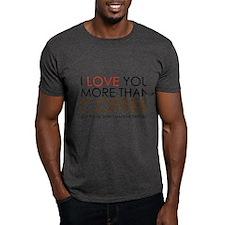 I love You More Than Coffee T-Shirt