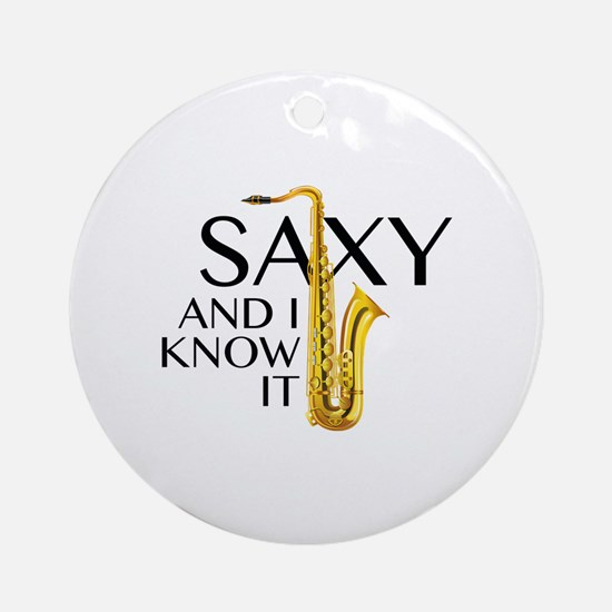 Saxy And I Know It Ornament (Round)