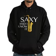 Saxy And I Know It Hoody