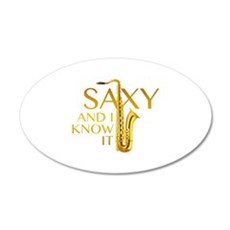 Saxy And I Know It 22x14 Oval Wall Peel