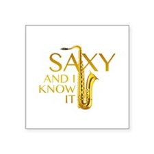 "Saxy And I Know It Square Sticker 3"" x 3"""