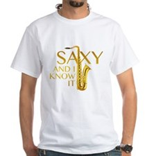 Saxy And I Know It Shirt