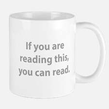 If You Can Read This, You Can Read. Mug