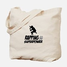 Rapping is my Superpower Tote Bag