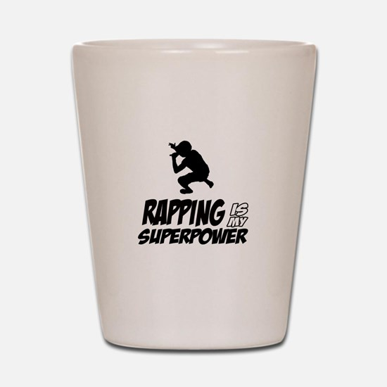 Rapping is my Superpower Shot Glass