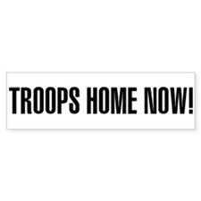 Troops Home Now! Bumper Bumper Sticker