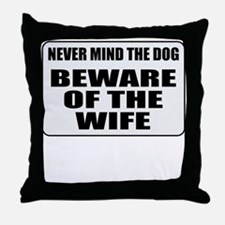 Beware Of The Wife Throw Pillow