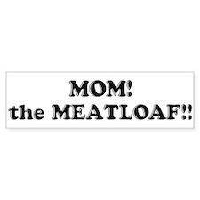 Meatloaf Bumper Bumper Sticker