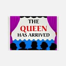 QUEEN HAS ARRIVED Rectangle Magnet