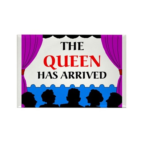 QUEEN HAS ARRIVED Rectangle Magnet (10 pack)
