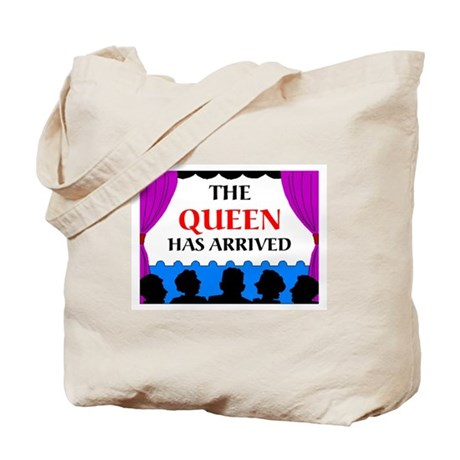 QUEEN HAS ARRIVED Tote Bag