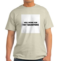 Will Work for Fat Quarters Ash Grey T-Shirt