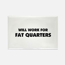 Will Work for Fat Quarters - Quilting Rectangle Ma