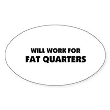 Will Work for Fat Quarters - Quilting Stickers