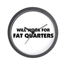 Will Work for Fat Quarters - Quilting Wall Clock