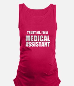 Trust Me, Im A Medical Assistant Maternity Tank To