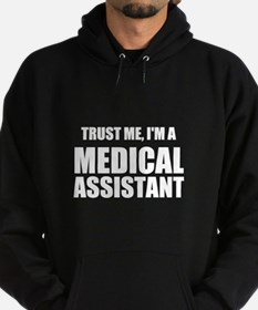 Trust Me, Im A Medical Assistant Hoodie