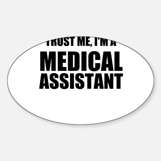 Trust Me, Im A Medical Assistant Decal