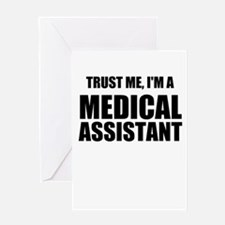 Trust Me, Im A Medical Assistant Greeting Cards