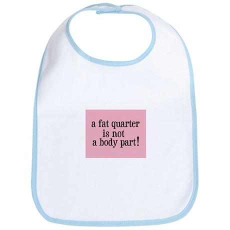 Fat Quarter - Not a Body Part - Quilting Bib
