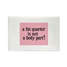 Fat Quarter - Not a Body Part - Quilting Rectangle