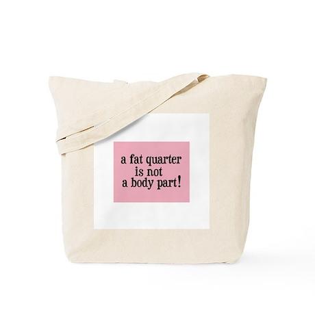 Fat Quarter - Not a Body Part - Quilting Tote Bag