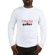 Crazy Quilter Long Sleeve T-Shirt