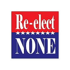 Re-elect NONE 3x3 Square Sticker