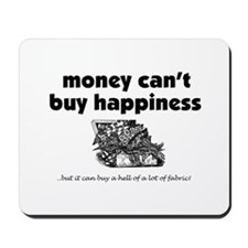Money Can't Buy Happiness - F Mousepad