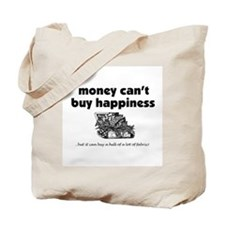 Money Can't Buy Happiness - F Tote Bag