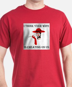 WIFE CHEATING T-Shirt