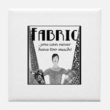 Fabric - Never Too Much Tile Coaster