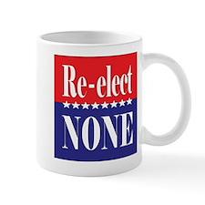 Re-elect NONE Mugs