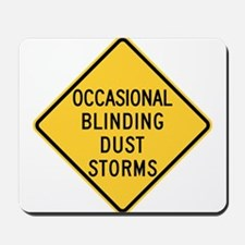 Occasional blinding dust storms Mousepad