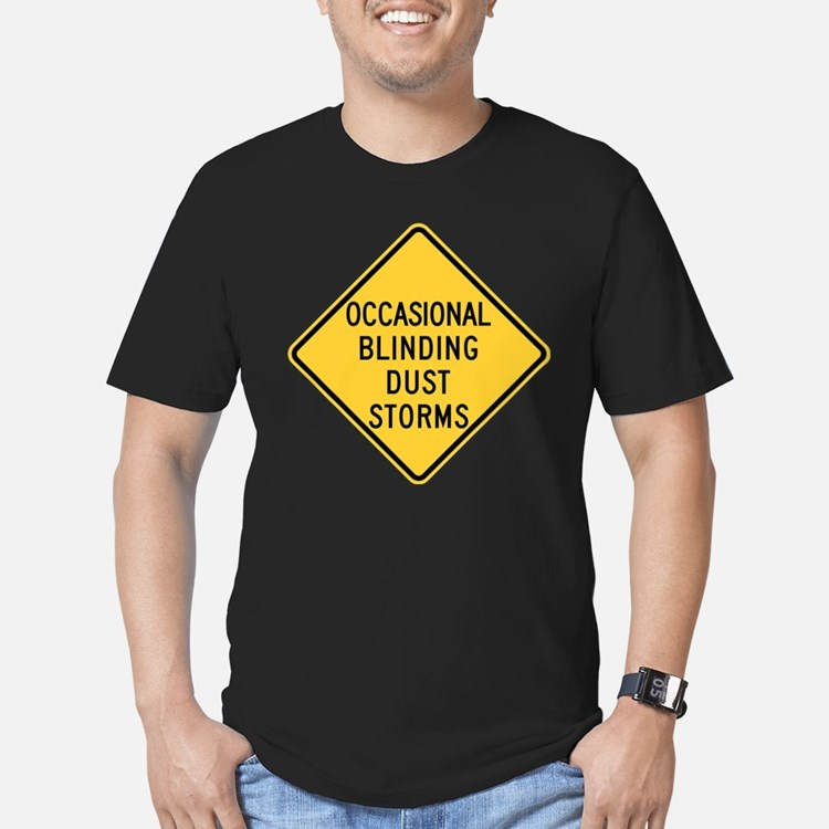 Occasional blinding dust storms T-Shirt