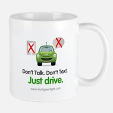 Don't Talk. Don't Text. Just Drive. Mugs