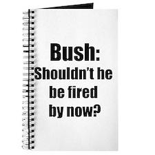 Bush...Fired Journal