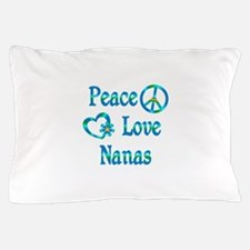 Peace Love Nanas Pillow Case