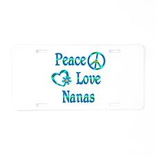Peace Love Nanas Aluminum License Plate