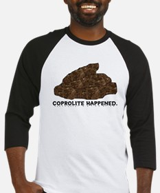 Coprolite Happened -- Baseball Jersey