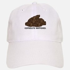 Coprolite Happened -- Baseball Baseball Cap